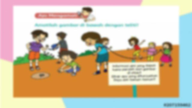Tema 4 ST 3.pdf - Bagaimana kabar anak-anak Tema 4 Subtema ...