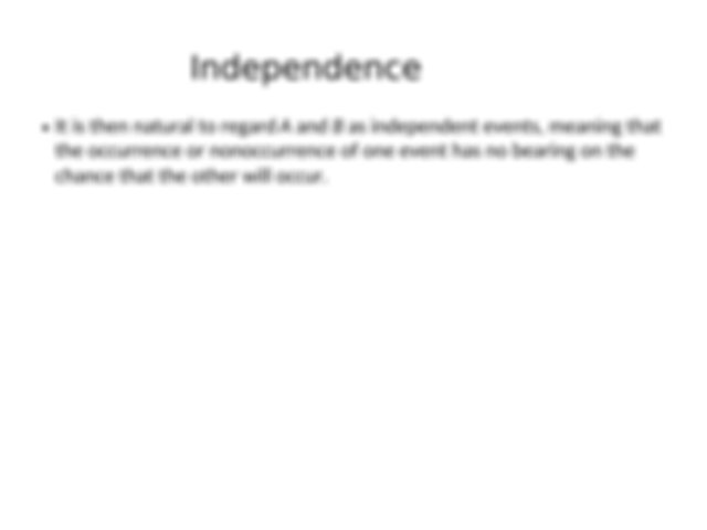 Definition Two events A and B are independent if P A B P A ...