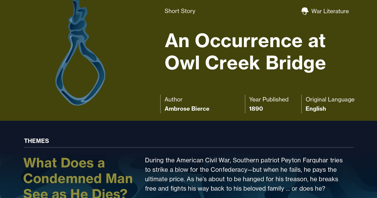an analysis of the setting in the occurrence at owl creek bridge by ambrose bierce Our story today is called, an occurrence at owl creek bridge  it was written by ambrose bierce the occurrence, or event, in our story takes place during the civil.
