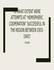 To what extent were attempts at hemispheric cooperation successful in the region between 1933 1945.p