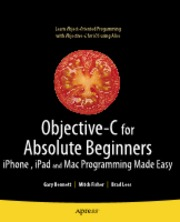 Objective-C for Absolute Beginners - iPhone, iPad, and Mac Programming Made Easy
