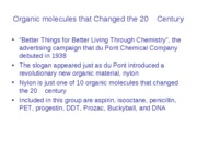 Organic molecules that Changed the 20th Century