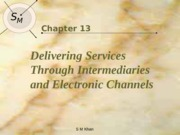 Lec 11 Delivering Services through Intermediaries and Electr