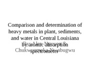 Comparison and determination of heavy metals in plant, soil sediments and water