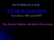 Psych 1000 Review Session 3 (ch 9-11 and 16) 2010-2011 QUESTIONS TO POST0
