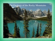 The Geology of the Rocky Mountains