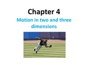 Chapter 4: Motion in Two and Three Dimensions Notes