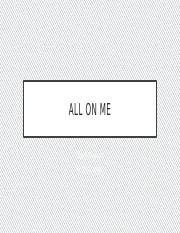 All On Me Project.pptx
