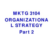 F10 MKTG 3104 Student 02. Strategy Part 2 ppt