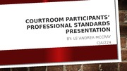 Courtroom Participants' Professional Standards PRESENTATION