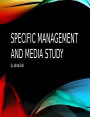 Specific Management and Media Study By Daniel Bell.pptx