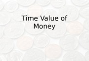 Introduction to time value of money_fall_2015.pptx