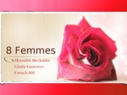 8 Femmes: Project