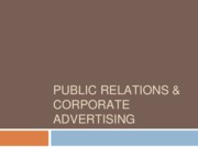 Lecture 18 - 17 - Public Relations + Corporate Advertising
