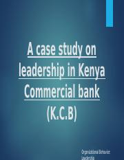 A case study on leadership in Kenya Commercial.pptx.ppt