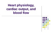 Heart physiology, cardiac output, and blood- 2015.ppt