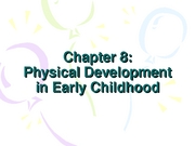 Chapter 8- Physical Develop Early Childhood