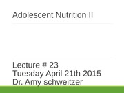 Lecture23 Adolescent Nutrition Issues Chapter 15_post.ppt