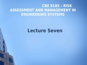 Lecture 7 Part 1- CBE 9185 - Risk Assessment and Management in Engineering Systems