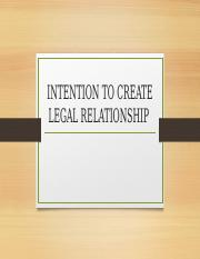 INTENTION TO CREATE LEGAL RELATIONSHIP (1).pptx