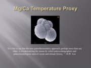 Mg-Ca Temperature Proxy Presentation (1)