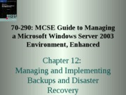Chp12 - Managing and Implementing Backups and Disaster Recovery
