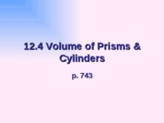 12.4 Vol of prisms & Cylinders