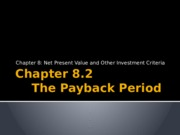 Chapter 8.2 The Payback Period.pptx