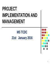 DIPLOMA-PPM MS TCDC-Project Implementation-21st January  2016.pptx