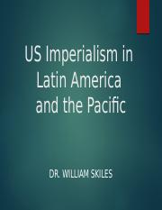Lecture 10a - WC 106 - US Imperialism in Latin America and the Pacific.pptx