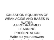 IONIZATION EQULIBRIA OF WEAK ACIDS
