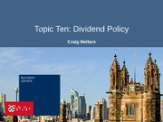 Topic Ten - Dividend Policy