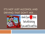 It's not just alcohol and driving that don't mix sp14