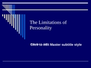9.5 Limitations of Personality