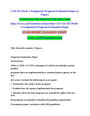 CJA 355 Week 1 Assignment Program Evaluation Paper (2 Paper)