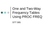 One and Two-Way Frequency Tables Using PROC FREQ