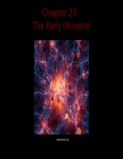 Lecture 19 - 02 - 28 - 18 - The Early Universe (Ch. 27) (1).pptx