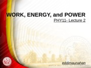 PHY11 Lecture 2 - Work, Energy, Power
