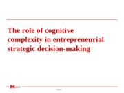 The role of cognitive complexity in entrepreneurial strategic decision-making