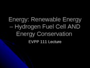 EVPP 111 Lecture - Energy - Renewable Energy - Hydrogen fuel cell and energy conservation - Student