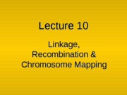 Lecture_13_-_Linkage_Recombination_and_Chromosome_Mapping_-_Ch_7-1