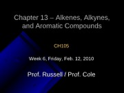 Lecture 14,Chapter 13 - Alkenes, Alkynes, and Aromatic Compounds