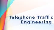 Telephone Traffic Engineering