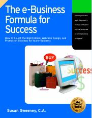 The E-business Formula for Success  How to Select the Right E-business Model, Web Site Design, and O