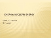 EVPP 111 Lecture - Energy - Nuclear Energy - Student - Fall 2010