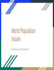 World Population Issues- Brianna Seaton and Carter Robinette