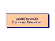 FIN+4414+-+Capital+Structure+Decisions+-+Extensions+-+Chapter+17