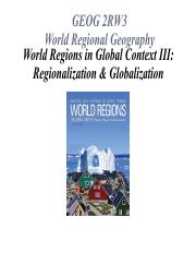 GEOG 2RW3 Lecture 06 World Regions in Global Context III Regionalization Globalization