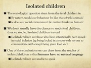 Isolated children