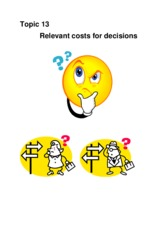 Topic 13 Relevant costs for decisions